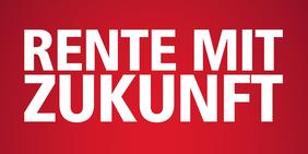 """Weißer Text """"Rente mit Zukunft"""" auf rotem Grund"""